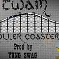 Twain_ROLLER COASTER.Prod by Yung Swag