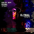 Goldy Boy Ft Ozuna - El Final (Official Remix)