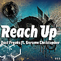East Freaks ft. Gerome Christopher - Reach Up (Original Mix)