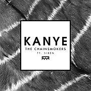 The Chainsmokers ft Siren –  Kanye