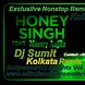 Yo Yo Honey Singh Nonstop Remix(Dj Sumit Kolkata)