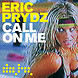 Eric Prydz   Call On Me (By Eviol)