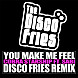 You Make Me Feel (Disco Fries Extended Mix).mp3