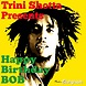 Trini Shotta Presents Happy Birthday BOB