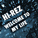 Hi-Rez - Welcome To My Life.mp3