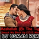 Mashallah (Ek Tha Tiger)Smack My B!tch Up (2012 Mashup)MIX DJ USMAN