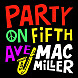 Mac Miller   Party On Fifth Ave