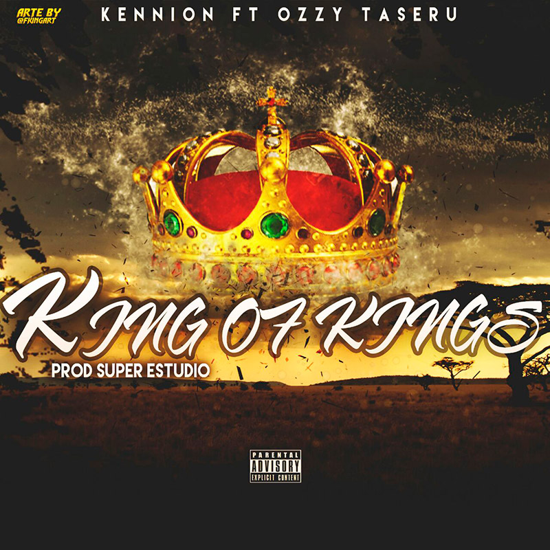 Kennion Ft Ozzy Taseru - King Of Kings