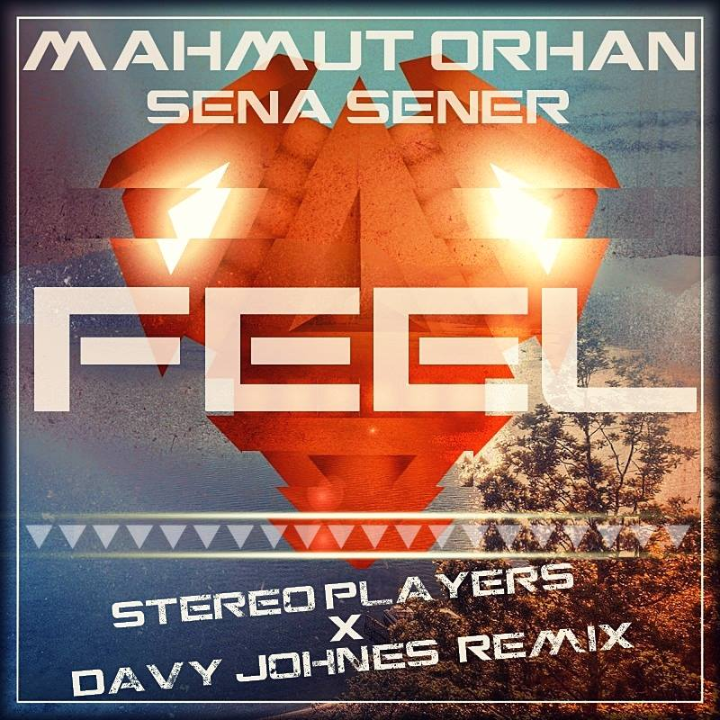 MAHMUT ORHAN SENA SENER FEEL RADIO EDIT СКАЧАТЬ БЕСПЛАТНО