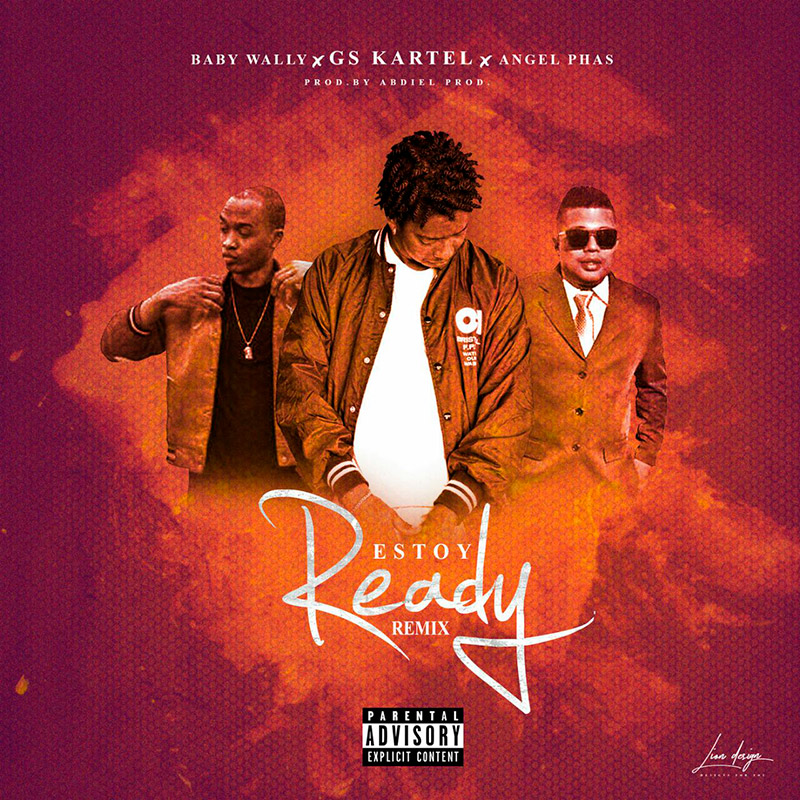 Gs Kartel Ft Baby Wally y Angel Phas - Estoy Ready Remix