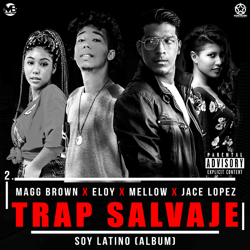 Magg Brown x Eloy x Mellow x Jace Lopez - Trap Salvaje