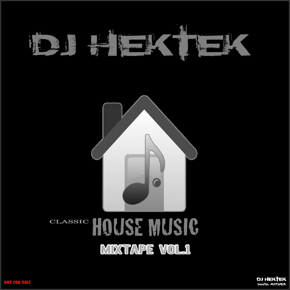 Classic house music mixtape vol 1 by dj hektek hulkshare for Classic house volume 1