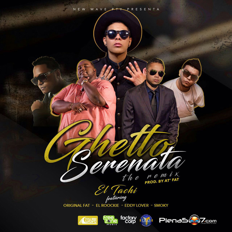 El Tachi ft Eddy Lover, El Roockie, Original Fat y Smoky Ghetto - Serenata Remix