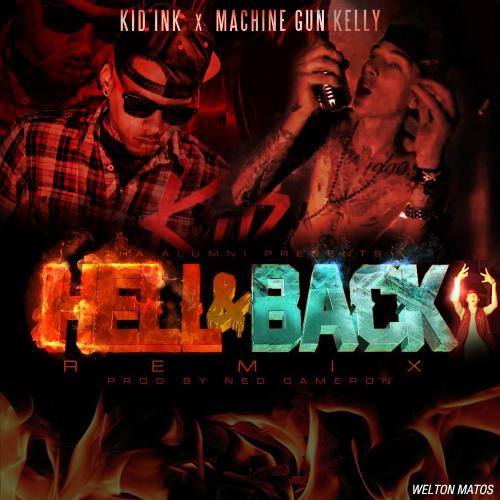Kid Ink Feat. Machine Gun Kelly - Hell And Back (Remix ...