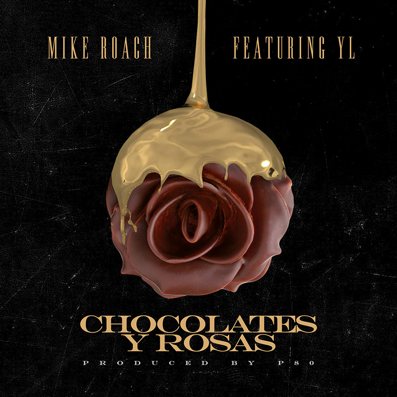 Mike Roach ft YL - Chocolates y Rosas