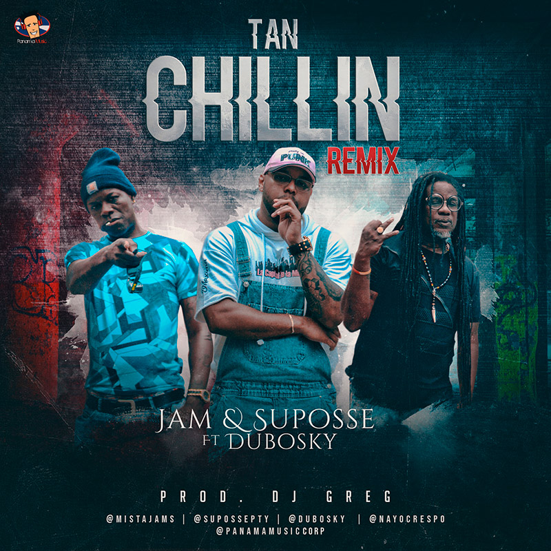 Jam and Suposse Ft Dubosky - Chillin Remix