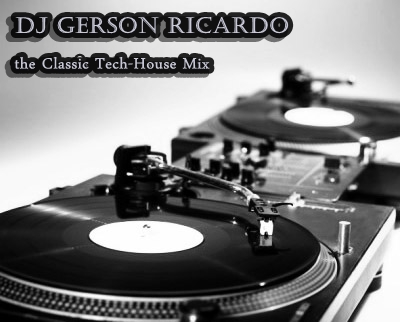 Dj gerson ricardo the classic tech house mix by for Tech house classics