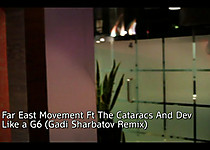 Far East Movement Ft The Cataracs And Dev   Like a G6 (Gadi Sharbatov Remix)