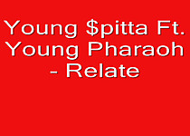 Young $pitta Ft. Young Pharaoh- Relate